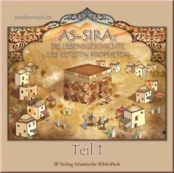 As-Sira - Die Lebensgeschichte des letzten Propheten - Teil 1