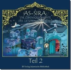 As-Sira - Die Lebensgeschichte des letzten Propheten - Teil 2