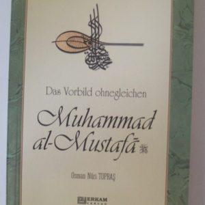 Das Vorbild ohnegleichen Muhammad al- Mustafa