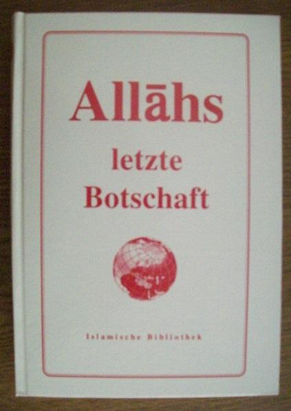 Allahs letzte Botschaft (Argumente für den Dialog mit Christen)