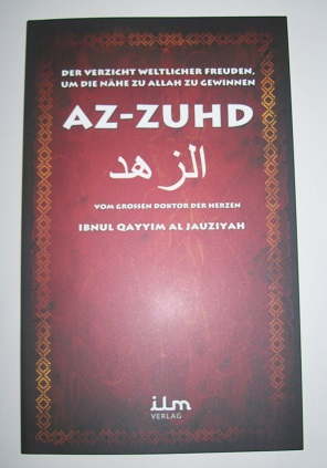 Az-Zuhd - Der Verzicht weltlicher Freuden, um die Nähe zu Allah