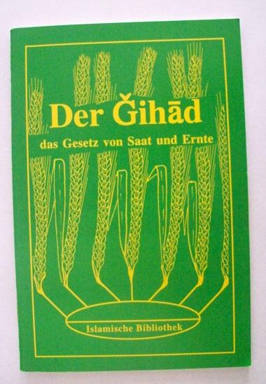 Der Gihad - Das Gesetz von Saat und Ernte